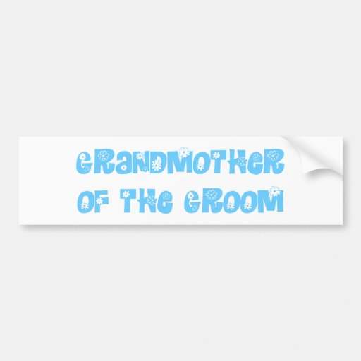 Grand Mother of the Groom Bumper Sticker