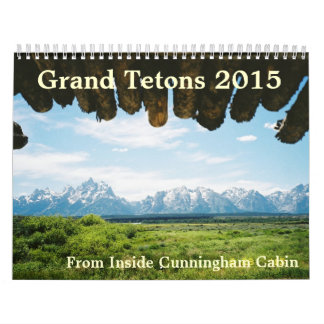 Grand Tetons of Yellowstone 2015 Calendar