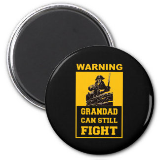 GRANDAD CAN STILL  FIGHT 2 INCH ROUND MAGNET
