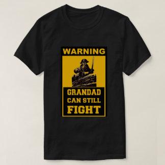 GRANDAD CAN STILL  FIGHT T-Shirt