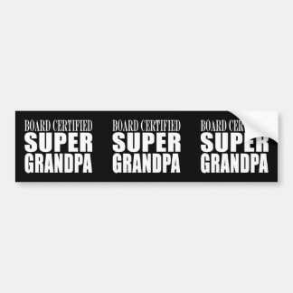 Grandfather Grandpas Board Certified Super Grandpa Bumper Sticker