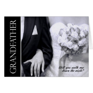 Grandfather - Will You Walk Me Down the Aisle Card