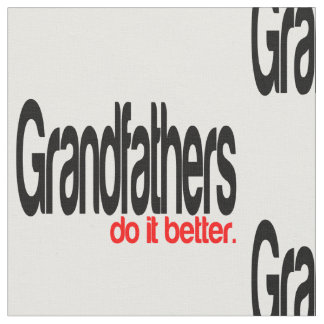 Grandfathers Do It Better Fabric