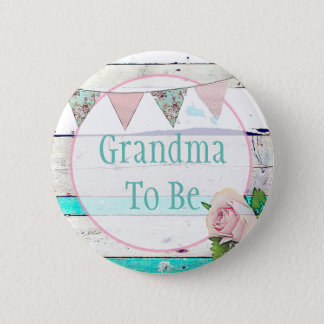 Grandm to be Shabby Vintage Rustic Baby Shower Pin