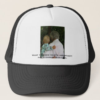Grandma and baby, Want to know what's important... Trucker Hat
