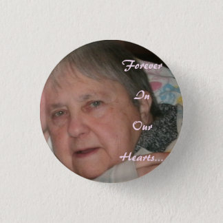 Grandma Forever In Our Hearts Button