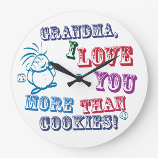 Grandma I Love You More Than Cookies! Wall Clock