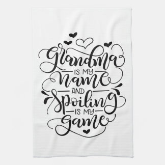 Grandma is my name, and spoiling is my game kitchen towel