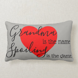Grandma is the Name.. Spoiling is the Game.. Lumbar Pillow