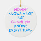 Grandma knows everything   Mother's Day Gift Ceramic Ornament