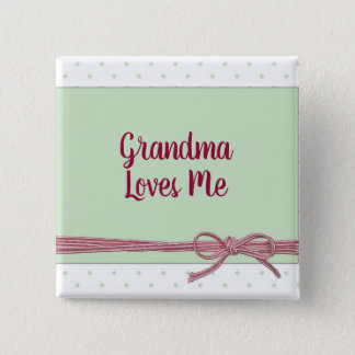 Grandma Loves Me Tied with a Bow 2 Inch Square Button