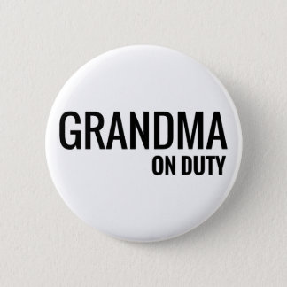grandma on duty 2 inch round button