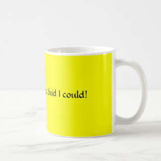 Grandma Said I could! Coffee Mug