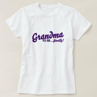 Grandma to be finally T-Shirt