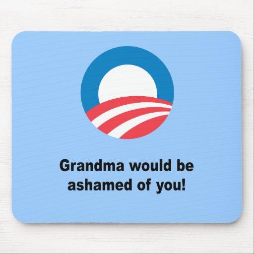 Grandma would be ashamed ofyou mouse pad