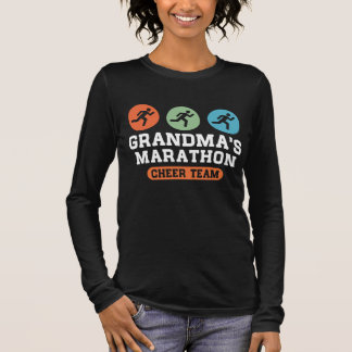 Grandma's Marathon Cheer Team Long Sleeve T-Shirt