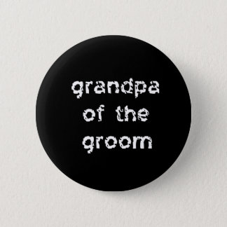 Grandpa of the Groom 2 Inch Round Button
