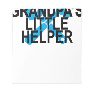 GRANDPA'S LITTLE HELPER . NOTEPAD