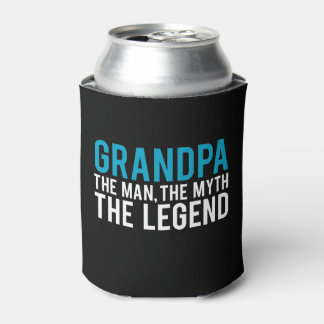 Grandpa, the Man, the Myth, the Legend Can Cooler