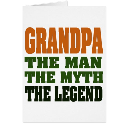 Grandpa - the Man, the Myth, the Legend! Greeting Card
