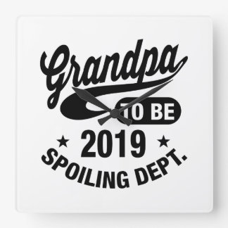 Grandpa To Be 2019 Square Wall Clock