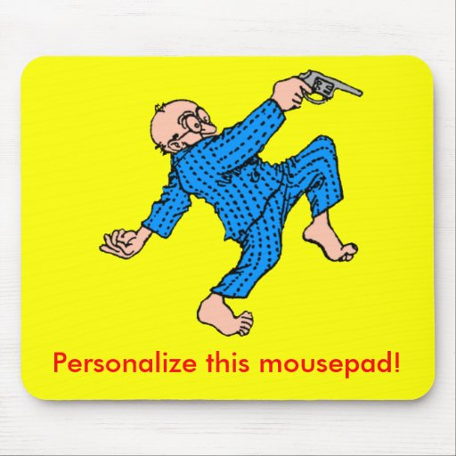 Grandpa's Got a Gun! (Personalize This!) Mouse Pads