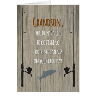 Grandson Birthday, Fishing for Compliments Card