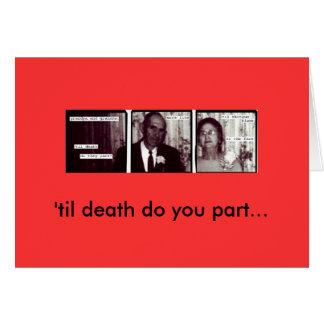 Granfolks, 'til death do you part... greeting card