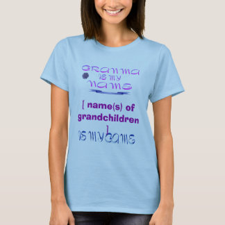 Granma Is My Name T-Shirt