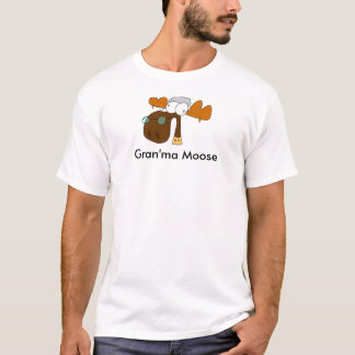 Gran'ma Moose T-Shirt