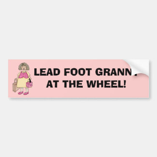 GRANNY AT THE WHEEL! Bumper Sticker