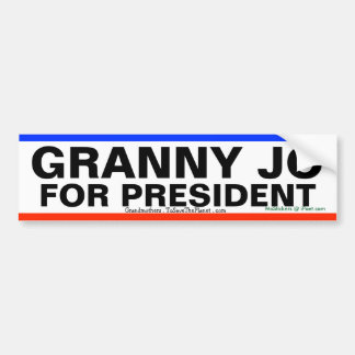 GRANNY JO FOR PRESIDENT !!! - BUMPER STICKER