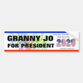! ~ GRANNY JO FOR PRESIDENT !!! - BUMPER STICKER