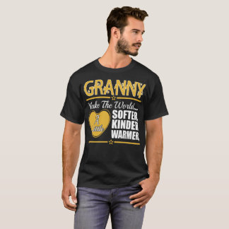 Granny Make The World Softer Kinder Warmer Tshirt
