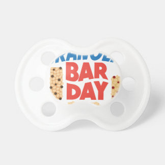 Granola Bar Day - Appreciation Day Pacifier