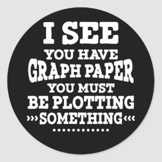 Graph Paper Plotting Something Pun Math Teacher Classic Round Sticker