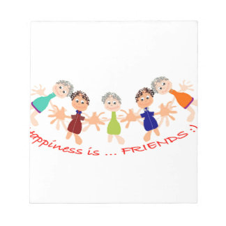 Graphic Characters with Text Happiness_is_Friends Notepads