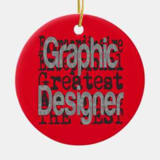 Graphic Designer Extraordinaire Ceramic Ornament