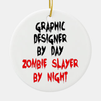 Graphic Designer Zombie Slayer Ceramic Ornament