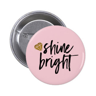 Graphic Shine Bright Text With Gold Diamond 2 Inch Round Button