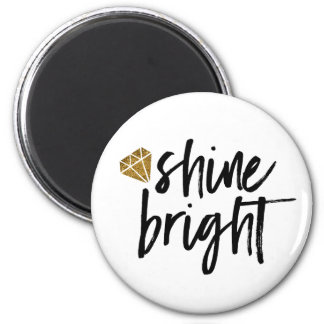 Graphic Shine Bright Text With Gold Diamond 2 Inch Round Magnet