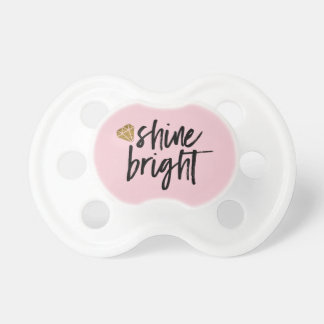 Graphic Shine Bright Text With Gold Diamond Pacifier