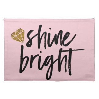Graphic Shine Bright Text With Gold Diamond Placemat