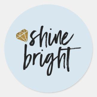 Graphic Shine Bright Text With Gold Diamond Round Sticker