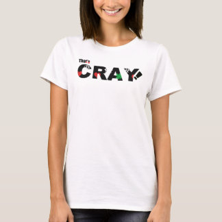 Graphic That's cray! t-shirt