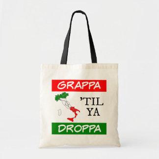 Grappa Til Ya Droppa Italy Flag Map Tote Bag