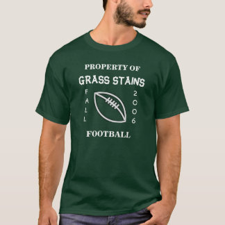 Grass Stains Football Uniform Fall 2006 T-Shirt