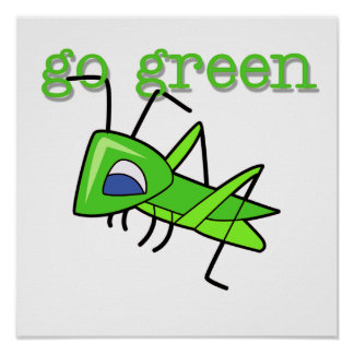 Grasshopper Go Green T-shirts and Gifts Posters