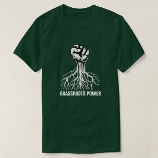 Grassroots Power Social Justice Supporter T-Shirt