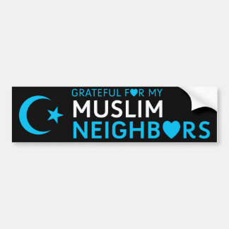 Grateful for my Muslim Neighbors Bumper Sticker